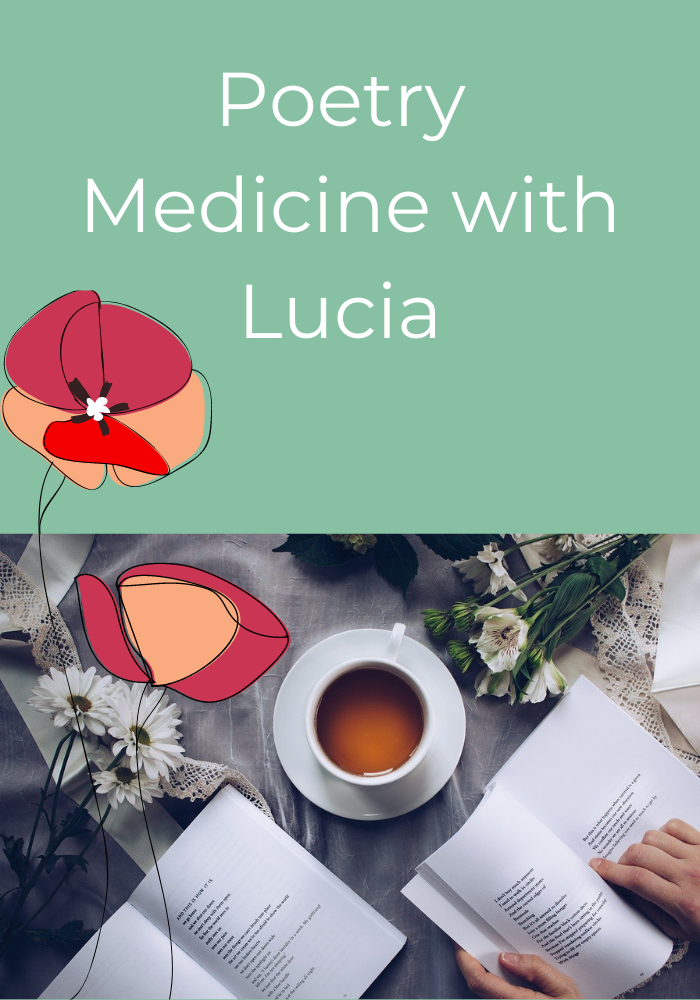poetry medicine with Lucia